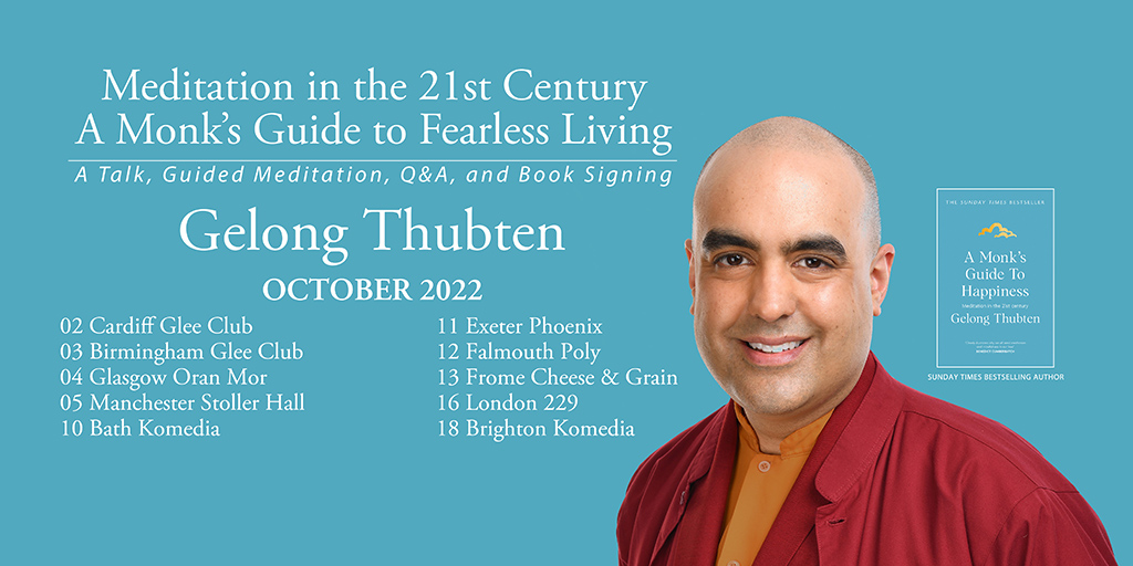 Gelong Thubten: Meditation in the 21st Century - A Monk's Guide to Fearless Living