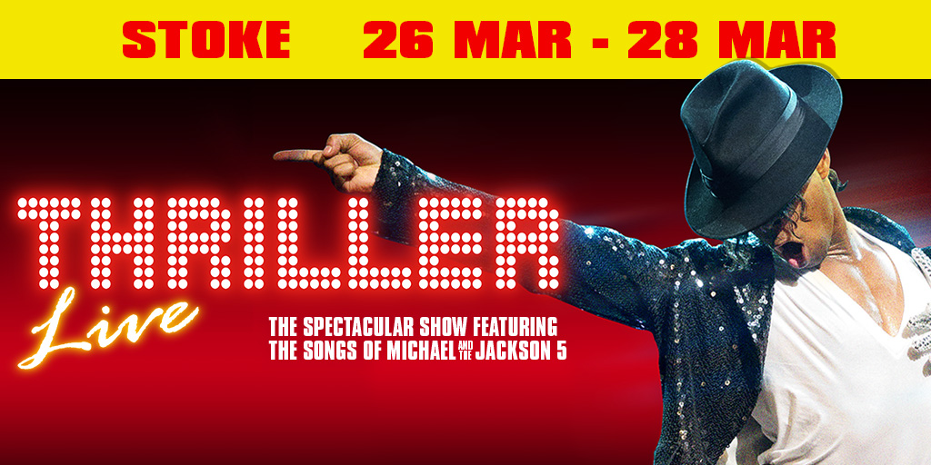Thriller Live - Stoke-On-Trent