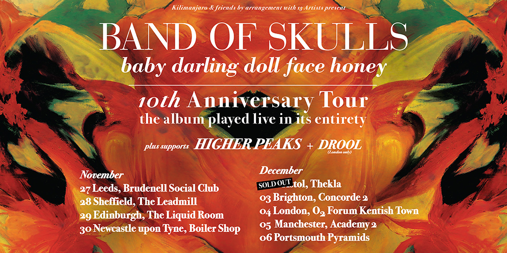 BAND OF SKULLS - Baby Darling Doll Face Honey 10th Anniversary Tour